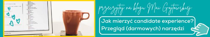 Maja Gojtowska | Jak mierzyć candidate experience | badanie candidate experience